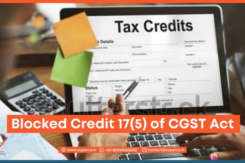 Blocked Credit Under Section 17(5) of the CGST Act