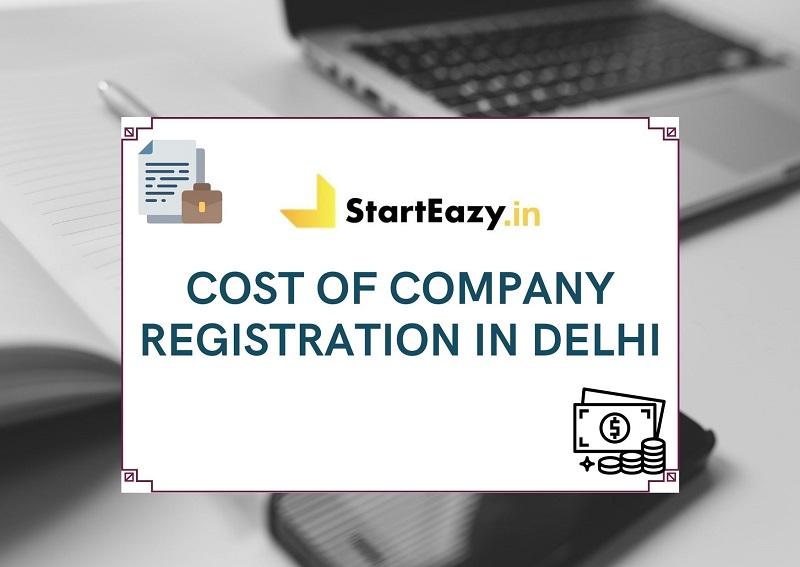Cost of Registering a Company in Delhi