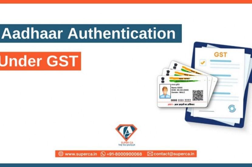 Process of Aadhaar Authentication under GST